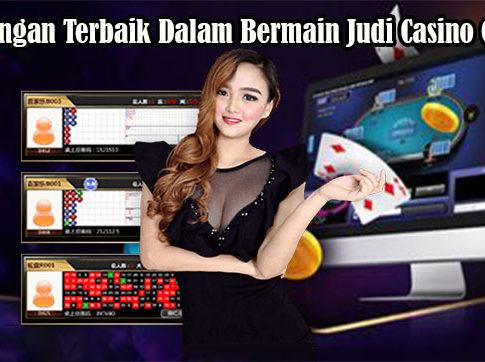 Keuntungan Terbaik Dalam Bermain Judi Casino Online