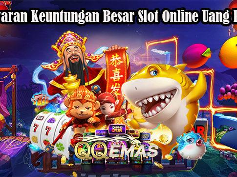Tawaran Keuntungan Besar Slot Online Uang Resmi